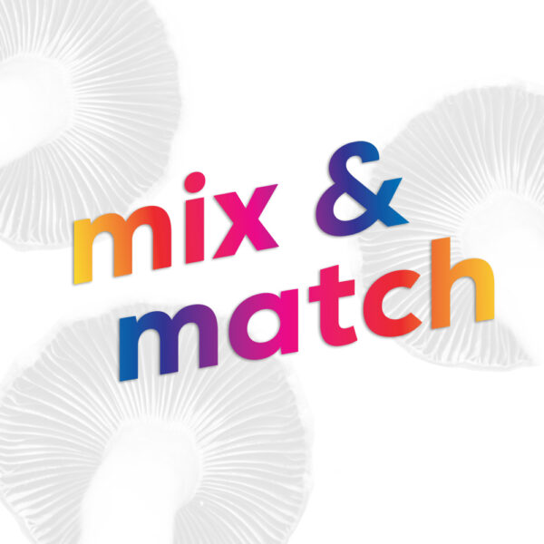 Mix and Match Magic Mushroom Ounces